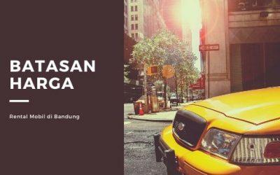 Batasan Harga Rental Mobil Dalam Kota Bandung